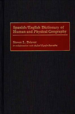 Spanish/English Dictionary of Human and Physical Geography (Hardback)