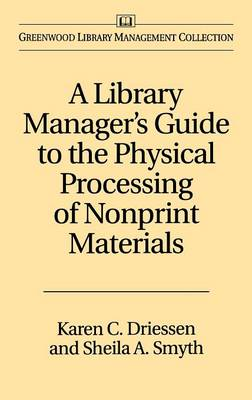 A Library Manager's Guide to the Physical Processing of Nonprint Materials (Hardback)