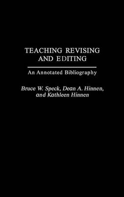 Teaching Revising and Editing: An Annotated Bibliography (Hardback)