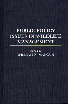 Public Policy Issues in Wildlife Management (Hardback)