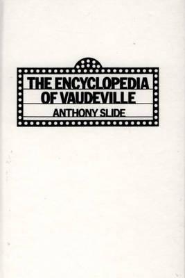 The Encyclopedia of Vaudeville (Hardback)
