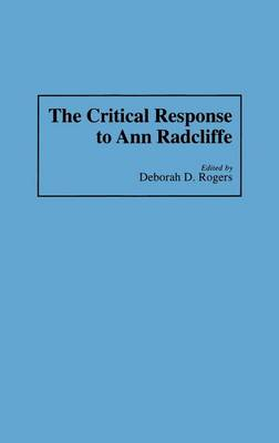 The Critical Response to Ann Radcliffe - Critical Responses in Arts and Letters (Hardback)