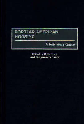 Popular American Housing: A Reference Guide - American Popular Culture (Hardback)