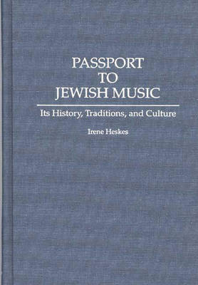 Passport to Jewish Music: Its History, Traditions, and Culture (Hardback)