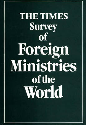 The Times Survey of the Foreign Ministries of the World (Hardback)