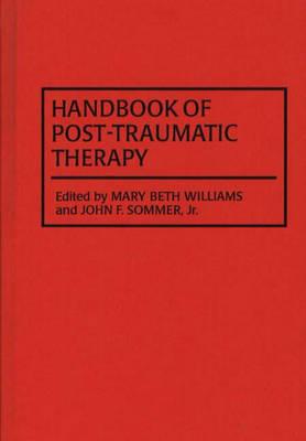Handbook of Post-Traumatic Therapy (Hardback)