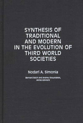 Synthesis of Traditional and Modern in the Evolution of Third World Societies (Hardback)