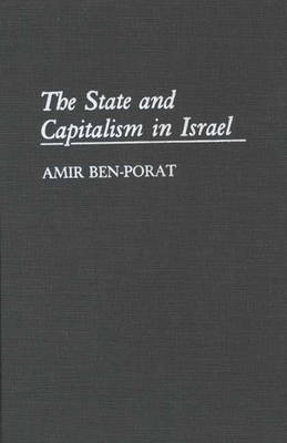The State and Capitalism in Israel (Hardback)