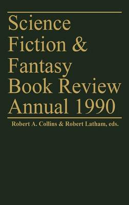 Science Fiction & Fantasy Book Review Annual 1990 - Science Fiction and Fantasy Book Review Annual (Hardback)