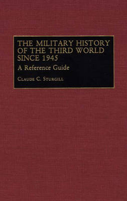 The Military History of the Third World Since 1945: A Reference Guide (Hardback)