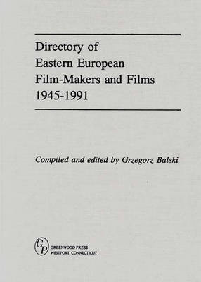 Directory of Eastern European Film-Makers and Films 1945-91 (Hardback)