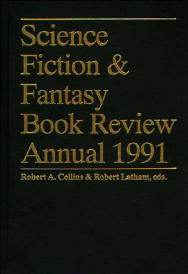 Science Fiction & Fantasy Book Review Annual 1991 - Science Fiction and Fantasy Book Review Annual (Hardback)