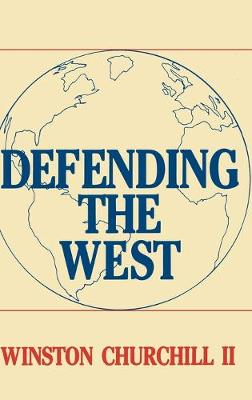 Defending the West: The Truman-Churchill Correspondence, 1945-1960 (Hardback)