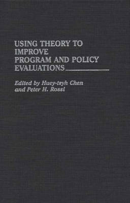 Using Theory to Improve Program and Policy Evaluations (Hardback)