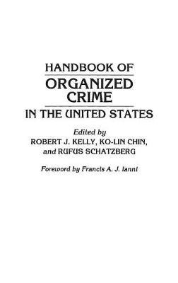 Handbook of Organized Crime in the United States (Hardback)
