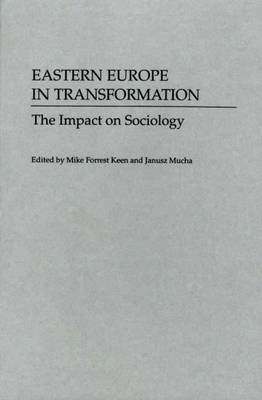 Eastern Europe in Transformation: The Impact on Sociology (Hardback)