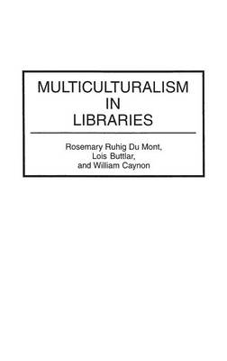 Multiculturalism in Libraries (Hardback)