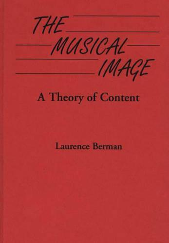 The Musical Image: A Theory of Content (Hardback)