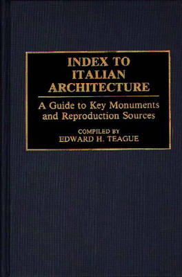 Index to Italian Architecture: A Guide to Key Monuments and Reproduction Sources - Art Reference Collection (Hardback)