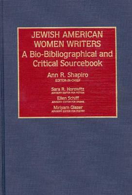 Jewish American Women Writers: A Bio-Bibliographical and Critical Sourcebook (Hardback)