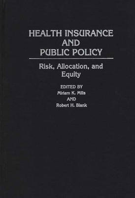 Health Insurance and Public Policy: Risk, Allocation, and Equity (Hardback)
