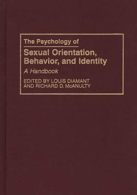 The Psychology of Sexual Orientation, Behavior, and Identity: A Handbook (Hardback)
