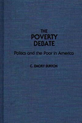 The Poverty Debate: Politics and the Poor in America (Hardback)