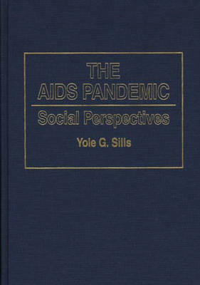 The AIDS Pandemic: Social Perspectives (Hardback)