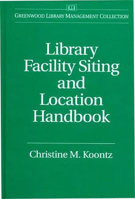 Library Facility Siting and Location Handbook (Hardback)
