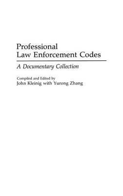 Professional Law Enforcement Codes: A Documentary Collection (Hardback)