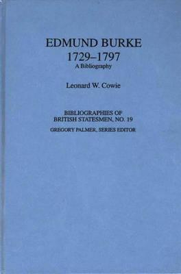 Edmund Burke, 1729-1797: A Bibliography - Bibliographies of British Statesmen (Hardback)