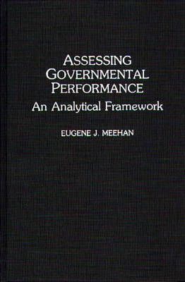 Assessing Governmental Performance: An Analytical Framework (Hardback)