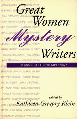 Great Women Mystery Writers: Classic to Contemporary (Hardback)