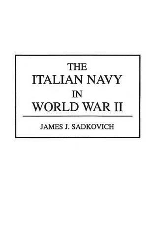 The Italian Navy in World War II (Hardback)