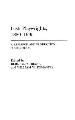 Irish Playwrights, 1880-1995: A Research and Production Sourcebook (Hardback)