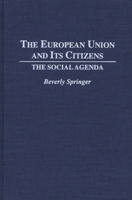 The European Union and Its Citizens: The Social Agenda (Hardback)