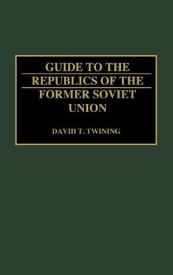 Guide to the Republics of the Former Soviet Union (Hardback)
