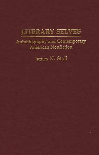 Literary Selves: Autobiography and Contemporary American Nonfiction (Hardback)