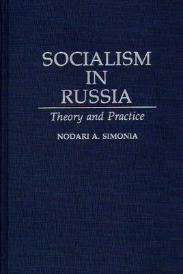 Socialism in Russia: Theory and Practice (Hardback)