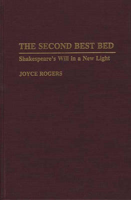 The Second Best Bed: Shakespeare's Will in a New Light (Hardback)