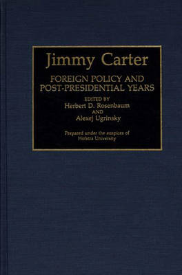 Jimmy Carter: Foreign Policy and Post-Presidential Years (Hardback)