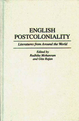 English Postcoloniality: Literatures from Around the World - Contributions to the Study of World Literature No. 66 (Hardback)