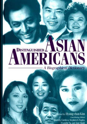 Distinguished Asian Americans: A Biographical Dictionary (Hardback)