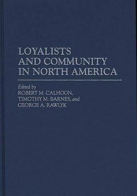 Loyalists and Community in North America (Hardback)