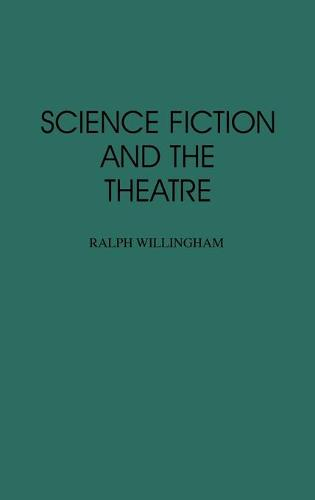 Science Fiction and the Theatre (Hardback)