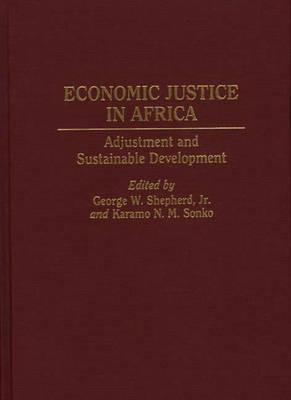 Economic Justice in Africa: Adjustment and Sustainable Development (Hardback)