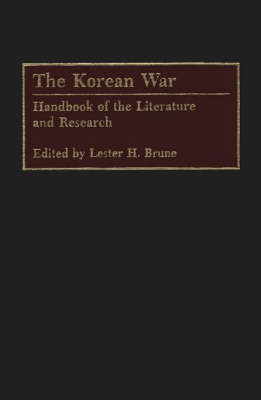 The Korean War: Handbook of the Literature and Research (Hardback)