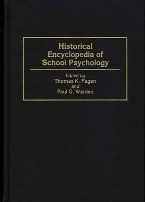Historical Encyclopedia of School Psychology (Hardback)