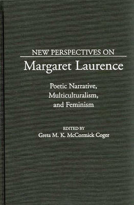 New Perspectives on Margaret Laurence: Poetic Narrative, Multiculturalism, and Feminism (Hardback)
