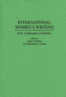 International Women's Writing: New Landscapes of Identity (Hardback)